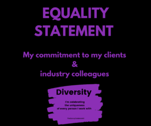Equality statement- my commitment to my clients and industry colleagues